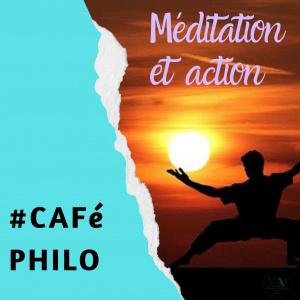 Café philo Méditation et action